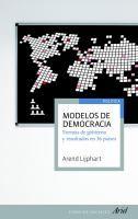 Modelos de democracia : formas de gobierno y resultados en 36 países / Arend Lijphart