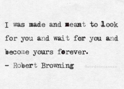 wordsoncanvas: Robert Browning quote