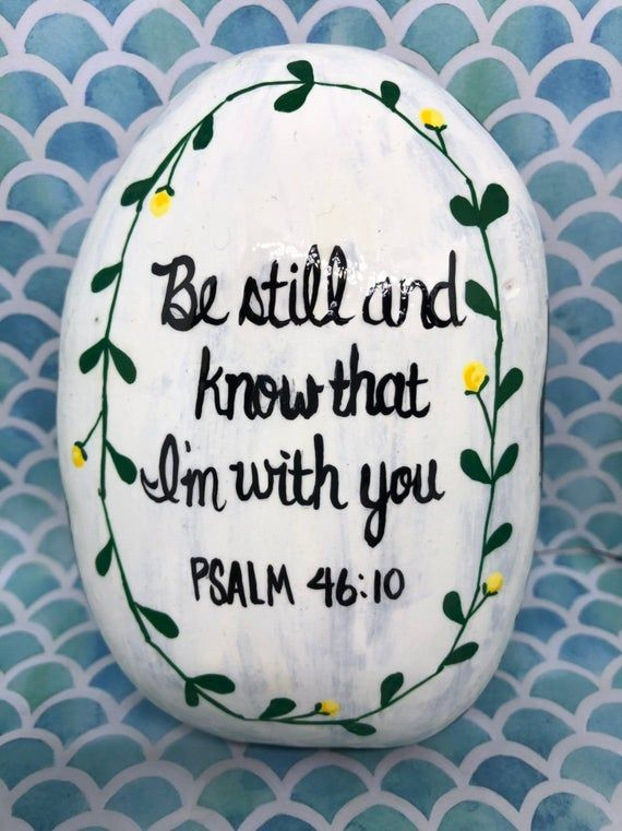 Be Still And Know That I M With You Hand Painted Rock Sealed In Resin Psalm Bible Verse Christian Art Unique Gift Idea Painted Rocks Rock Painting Patterns Rock Painting Designs