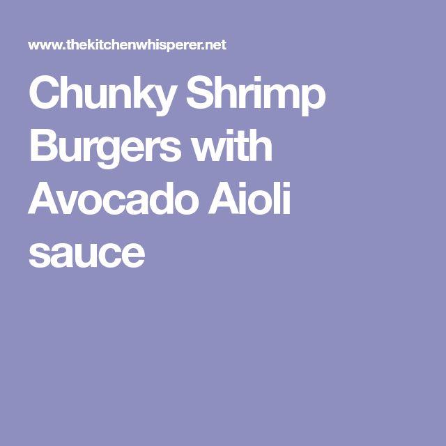 Chunky Shrimp Burgers with Avocado Aioli sauce