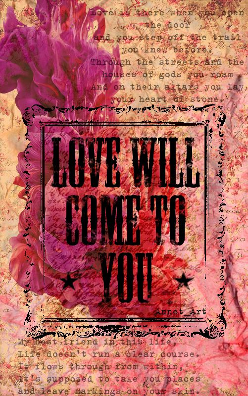 Poets of the Fall lyrics | Love Will Come To You | http://annet-art.tumblr.com/