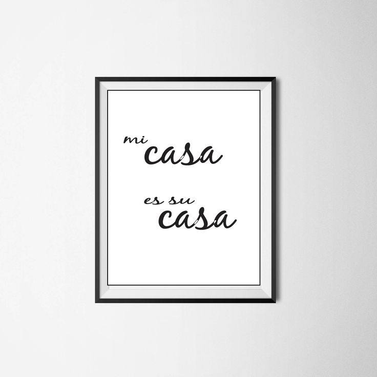 Mi Casa Es Su Casa, Spanish Quote, Welcome Home, Home Sign,Home Decor, Home Print,Wall Art, Quote Prints, Spanish Quotes, Mi Casa Print, by ArtStudioLorie on Etsy