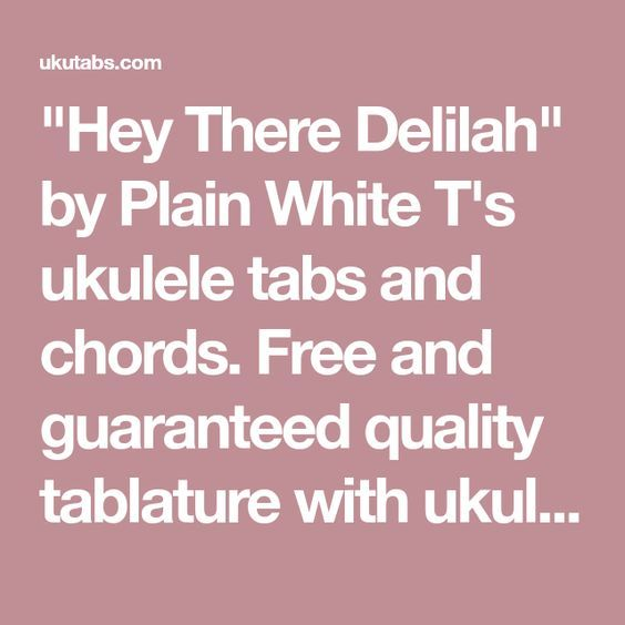 Hey There Delilah By Plain White Ts Ukulele Tabs And Chords Free