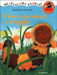 Il Sorriso dei miei Bambini: Venerdì del libro : il bruco che imparò a ruggire