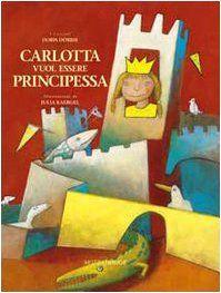 Doris Dorrie, Carlotta vuole essere principessa, Mottajunior.