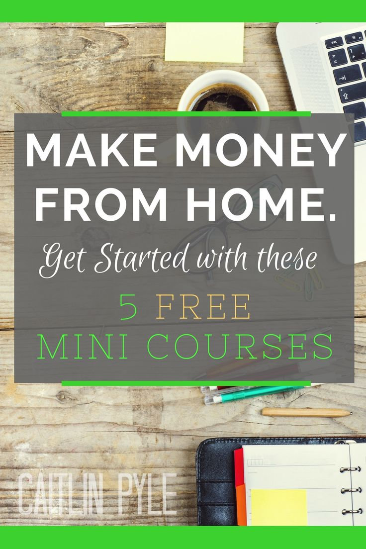 5 ways to work from home -- with free mini courses for each!