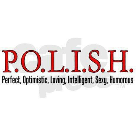 i'm 1/4th Polish ... hehehehhe