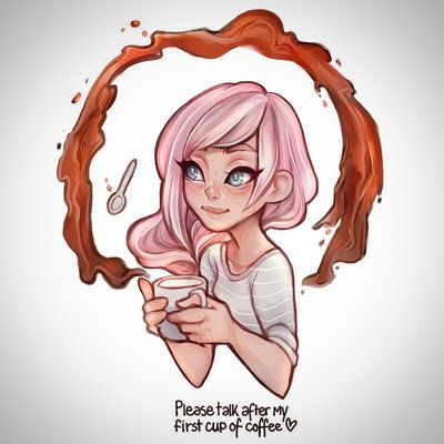 Please talk after my first cup of coffee! by Cyarin on DeviantArt