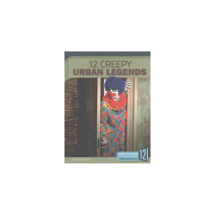 12 Creepy Urban Legends (Library) (Kenya Mccullum)