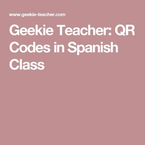 geekie teacher qr codes in spanish class - Wwwpaintcom