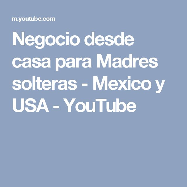 Negocio desde casa para Madres solteras - Mexico y USA - YouTube