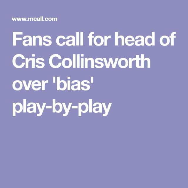 Fans call for head of Cris Collinsworth over 'bias' play-by-play