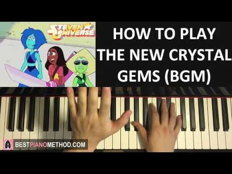 HOW TO PLAY - Steven Universe - THE NEW CRYSTAL GEMS (BGM) (Piano Tutori...