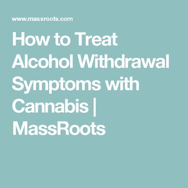 How to Treat Alcohol Withdrawal Symptoms with Cannabis | MassRoots