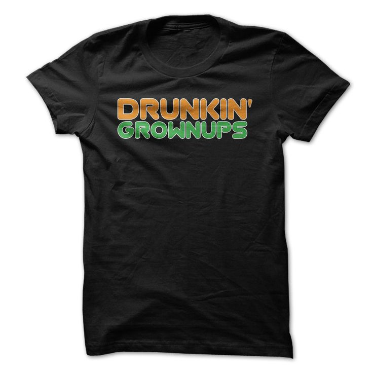 Drunkin Grownups. Funny, Clever Alcohol Drinking Quotes, Sayings, Adult Humour, T-Shirts, Hoodies, Tees, Clothing, Gifts.
