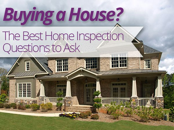 What type of #home inspection questions should you ask when buying a new home? #househunting #homeinspection