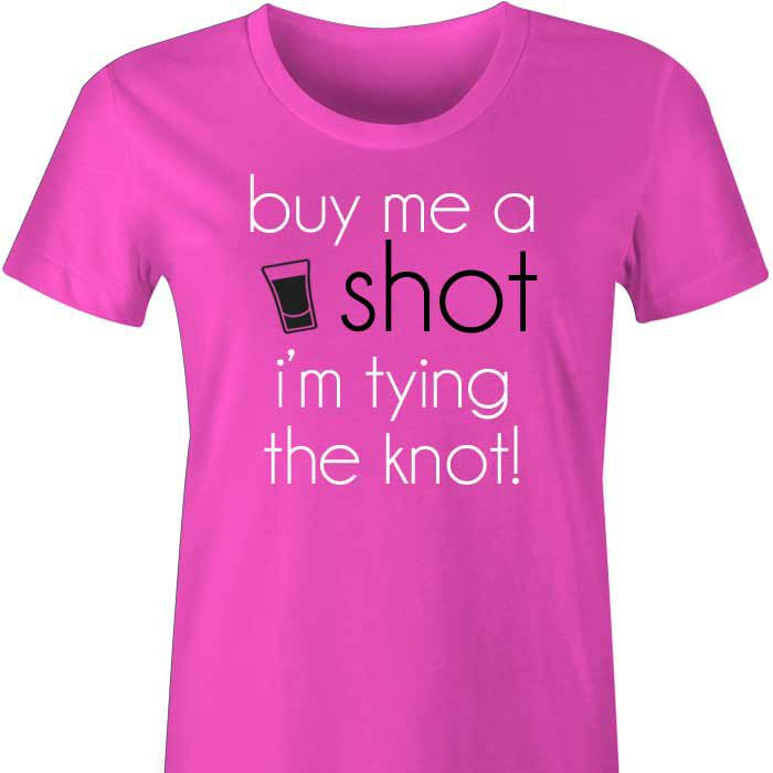 Buy Me A Shot I'm Tying The Knot TShirt or Singlet A fun and fabulous gift for Bride To Be to wear on the Hens Night! Buy Me A Shot I'm Tying The Knot is written in vibrant colours across t...