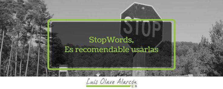 StopWords Es recomendable usarlas dentro de la estrategia de SEO? - luisolavea.xyz