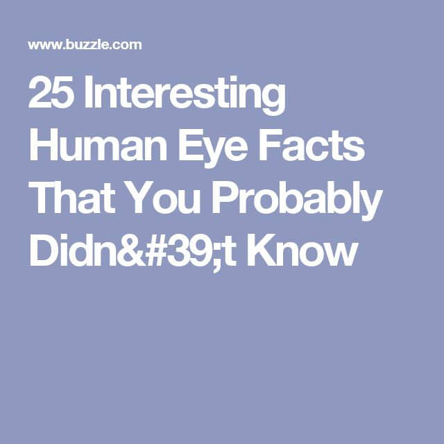 25 Interesting Human Eye Facts That You Probably Didn't Know