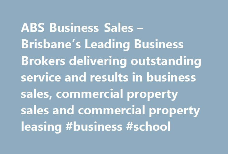 ABS Business Sales – Brisbane's Leading Business Brokers delivering outstanding service and results in business sales, commercial property sales and commercial property leasing #business #school http://bank.remmont.com/abs-business-sales-brisbanes-leading-business-brokers-delivering-outstanding-service-and-results-in-business-sales-commercial-property-sales-and-commercial-property-leasing-business-scho/  #business for sales # We sell businesses We sell businesses We sell businesses ABS…