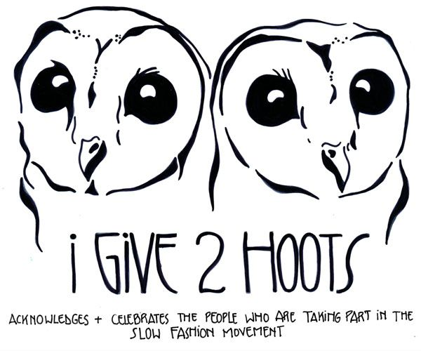 'i give 2 hoots'. Promoting Ethical, Ecological and sustainable fashion. Creators, Enthusiasts, Minimalists and Nostalgic wanted. #ethical #ecological #fashion #ecofashion #ecofashionblog #blog #fashionblog #sustainablefashion