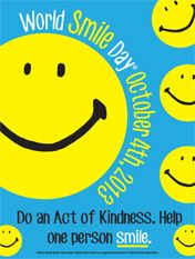 October 7th is World Smile Day! Take today to focus on random acts of kindness & making others smile!