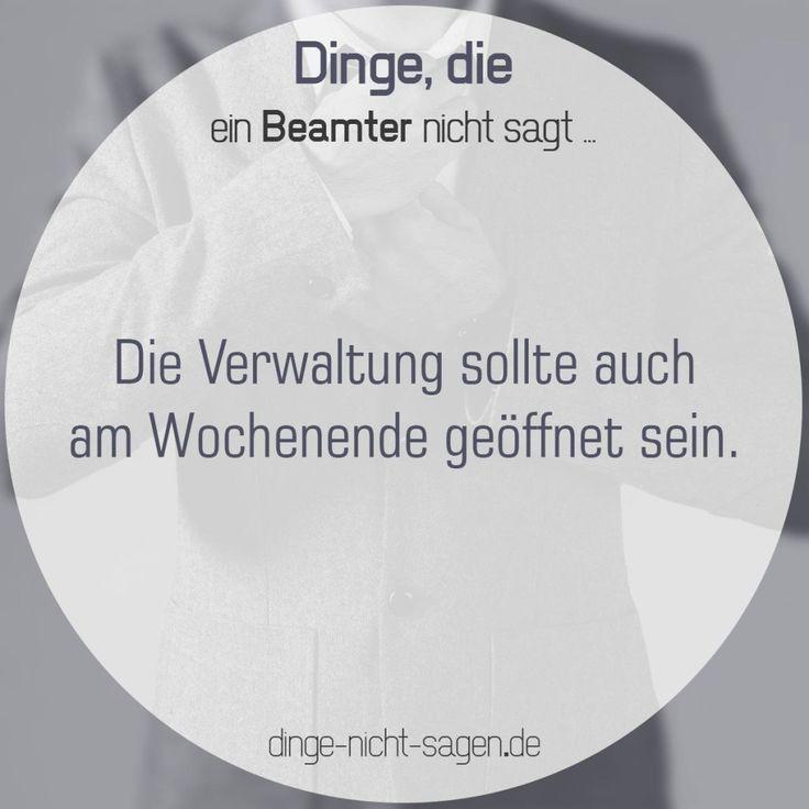 Die Verwaltung sollte auch am Wochenende geöffnet sein.  Mehr Sprüche: www.dinge-nicht-sagen.de  #wochenende #arbeit #verwaltung