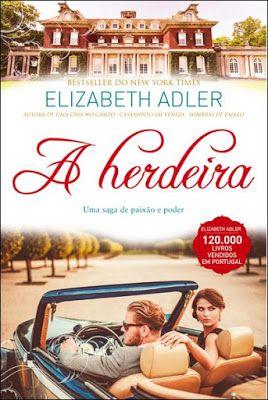 A Herdeira, Elizabeth Adler (novidade) - http://mymemoriesmyworld2014.blogspot.pt/2016/08/a-herdeira-elizabeth-adler-novidade.html