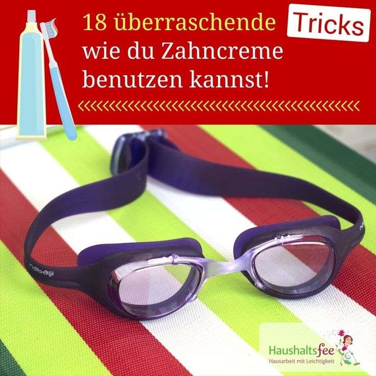 Zahncreme im Haushalt nutzen, 18 überraschende Tricks. Brille mit Zahnpasta präparieren, damit sie nicht beschlägt.