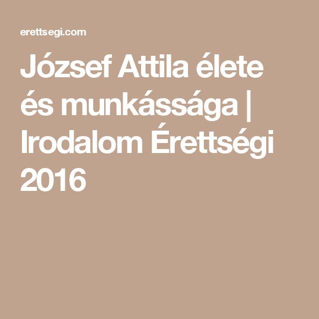 József Attila élete és munkássága | Irodalom Érettségi 2016