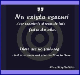 """CITATE CU IMAGINI:     """"Nu exista esecuri doar experiente si reactiil..."""