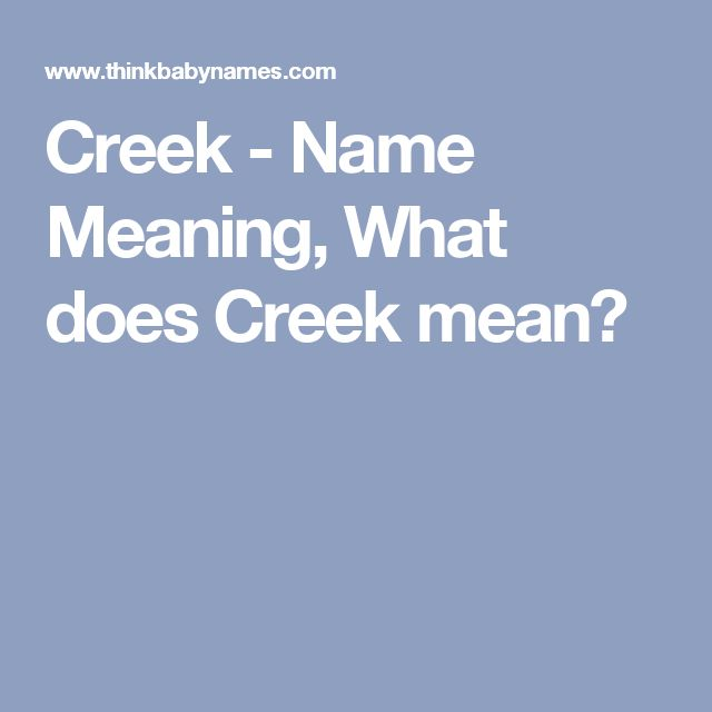 Creek - Name Meaning, What does Creek mean? Small river