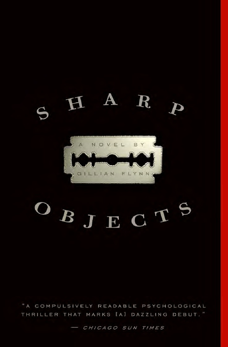 With Its Taut, Crafted Writing, Sharp Objects Is Addictive, Haunting, And  Unforgettable
