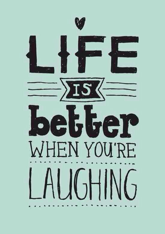 """Life is better when you're laughing"" quote The Mindfulness Project"