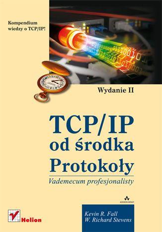 TCP/IP od środka. Protokoły. Wydanie II - Kevin R. Fall, W. Richard Stevens