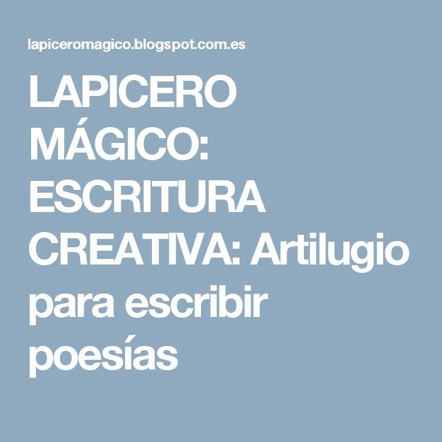LAPICERO MÁGICO: ESCRITURA CREATIVA: Artilugio para escribir poesías