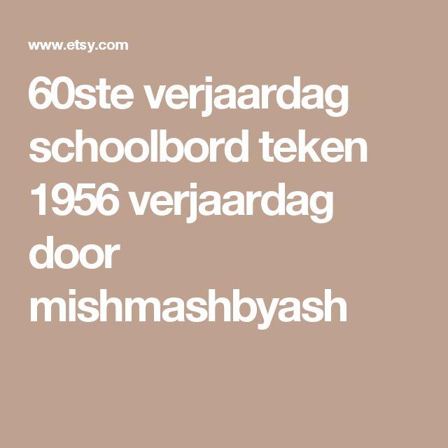 60ste verjaardag schoolbord teken 1956 verjaardag door mishmashbyash