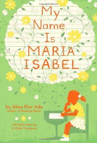 My Name is Maria Isabel,  Alma Flor Alda