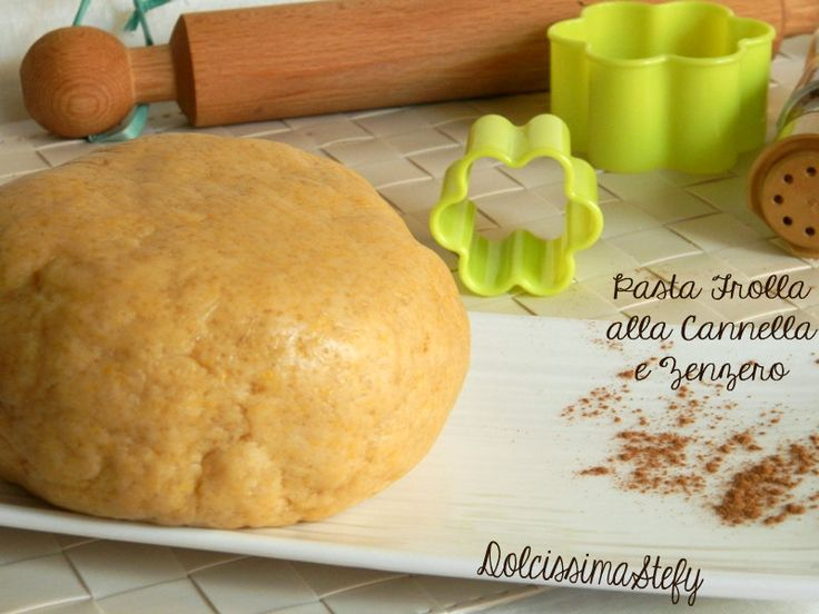 Pasta Frolla alla Cannella e Zenzero