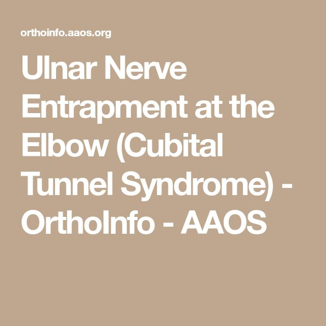 Ulnar Nerve Entrapment at the Elbow (Cubital Tunnel Syndrome) - OrthoInfo - AAOS