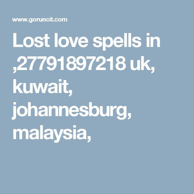 Lost love spells in ,27791897218 uk, kuwait, johannesburg, malaysia,
