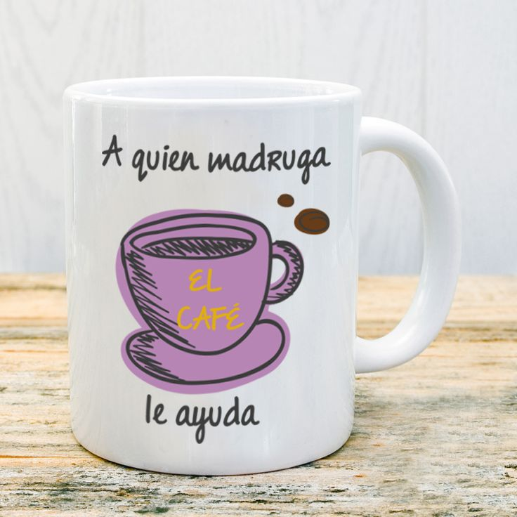 Taza a quien madruga el café le ayuda #taza #mug #madrugar #cafe