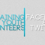 Training Youth Volunteers | Facebook & Twitter Guidelines for Youth Ministry
