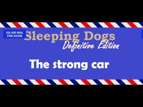 [2:02]The strong car - Sleeping Dogs: Definitive Edition