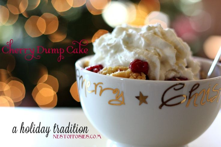 A Holiday Tradition ~ Cherry Dump Cake via Nest of Posies Christmas