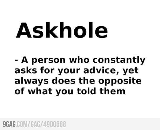 : Best Friends, Askhole I, My Life, So True, Annoying, So Funny, Advice, Ughhh Y, Funny Memes