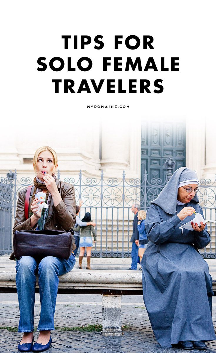 Calling all solo female travelers! Here's how to make traveling the most safe