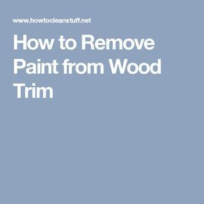 25 Best Ideas About How To Remove Paint On Pinterest Remove Paint Stripping Paint And