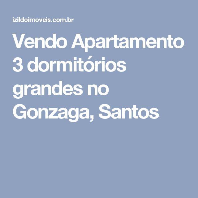 Vendo Apartamento 3 dormitórios grandes no  Gonzaga, Santos