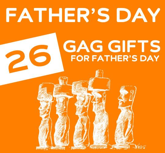 26 Gag Gifts for Father's Day- for dads who don't take themselves too seriously.